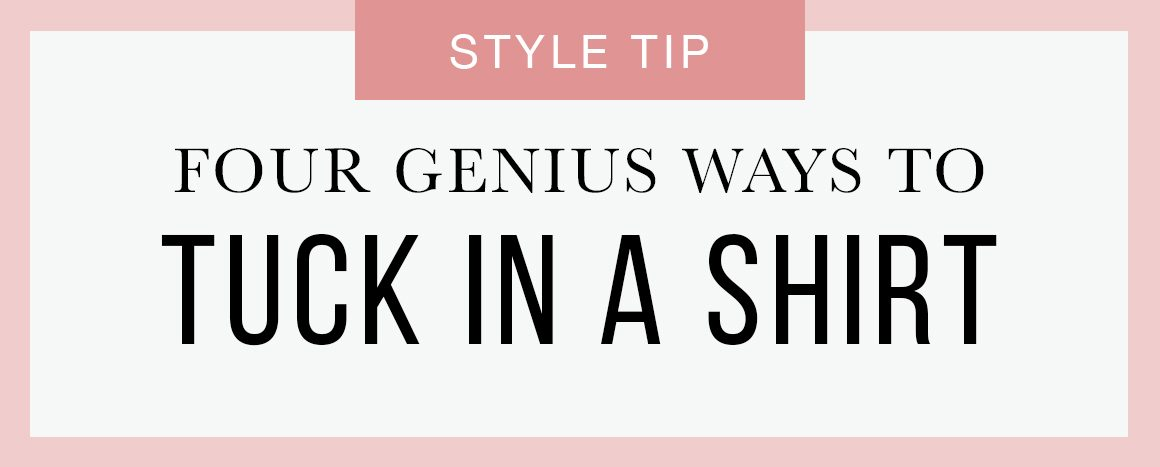 4 genius ways to tuck in a shirt