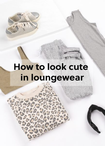 6 Tips to Look Cute in your Loungewear
